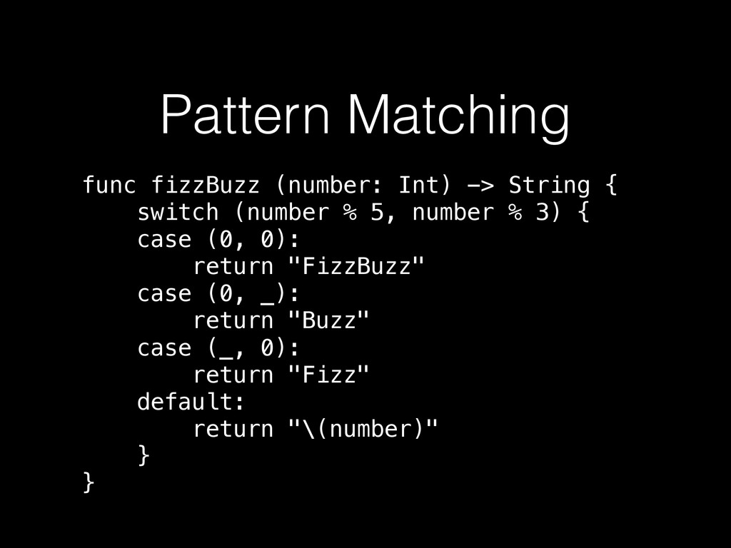 Pattern Matching func fizzBuzz (number: Int) ->...