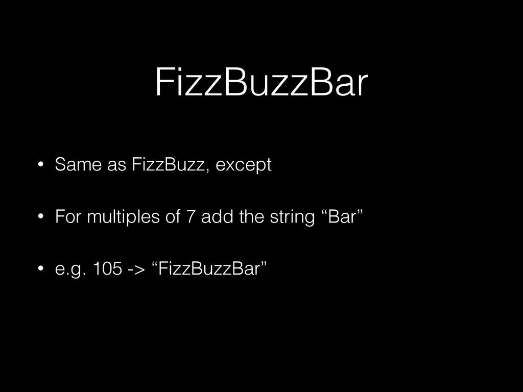FizzBuzzBar • Same as FizzBuzz, except • For mu...