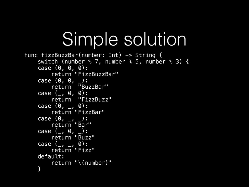 Simple solution func fizzBuzzBar(number: Int) -...