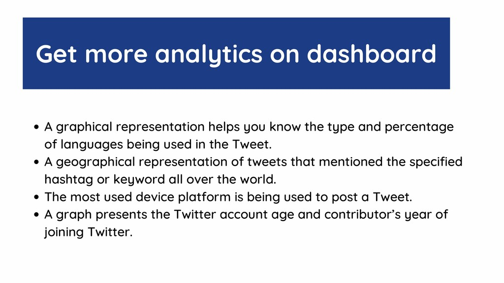 Get more analytics on dashboard A graphical rep...