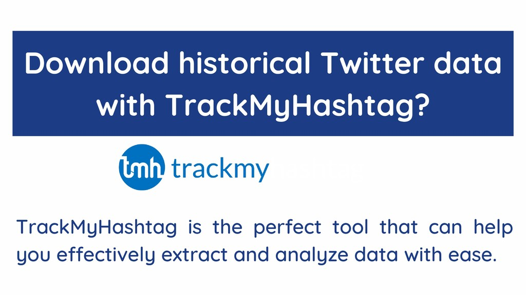 Download historical Twitter data with TrackMyHa...