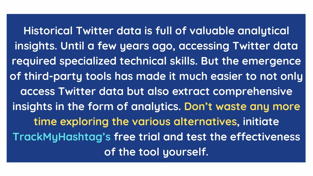 Historical Twitter data is full of valuable ana...