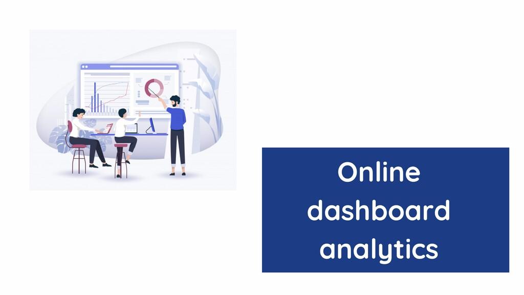 Online dashboard analytics