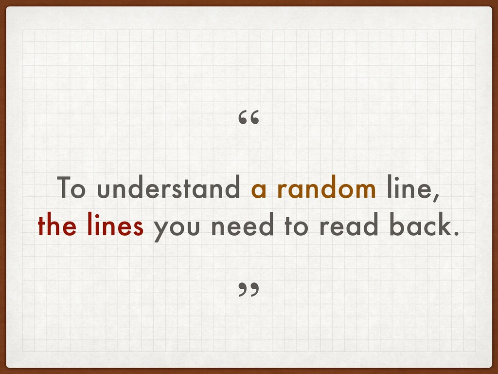 To understand a random line, the lines you need...