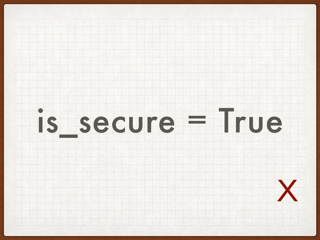 is_secure = True