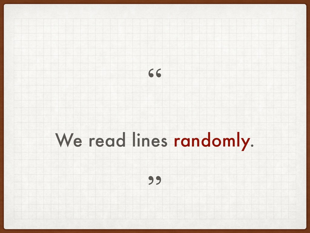 "We read lines randomly. "" """