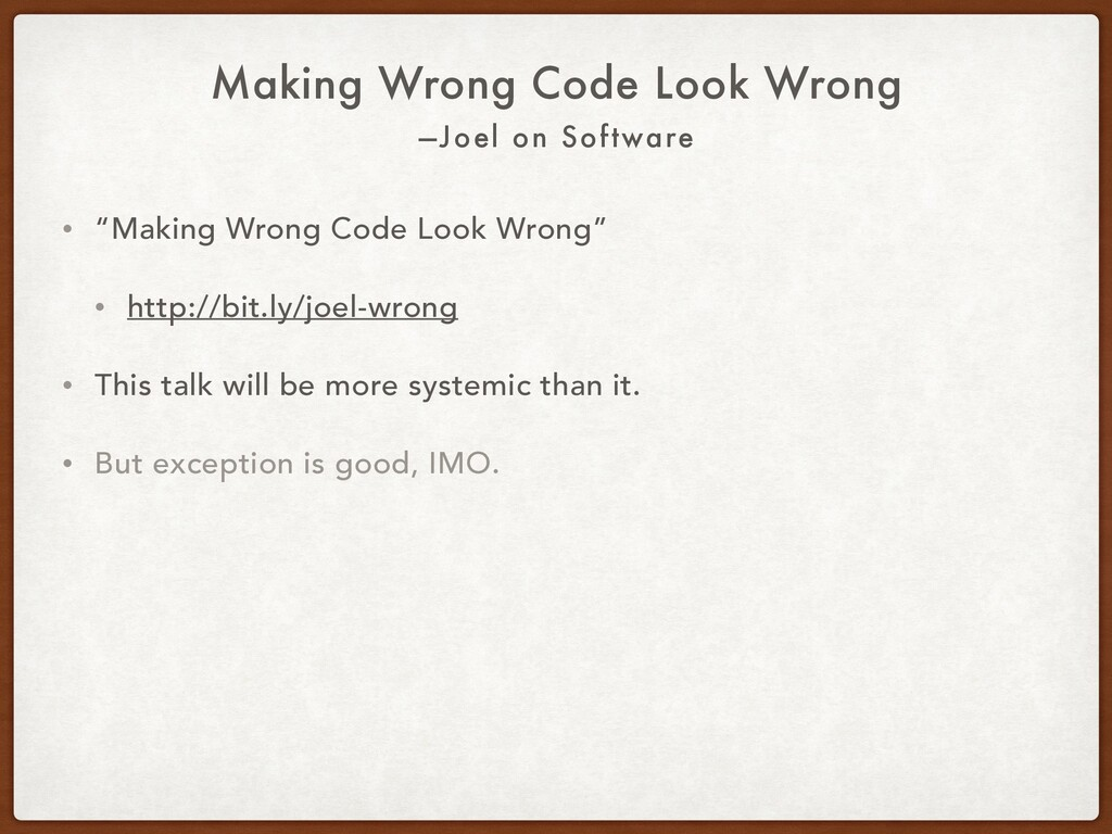 —Joel on Software Making Wrong Code Look Wrong ...