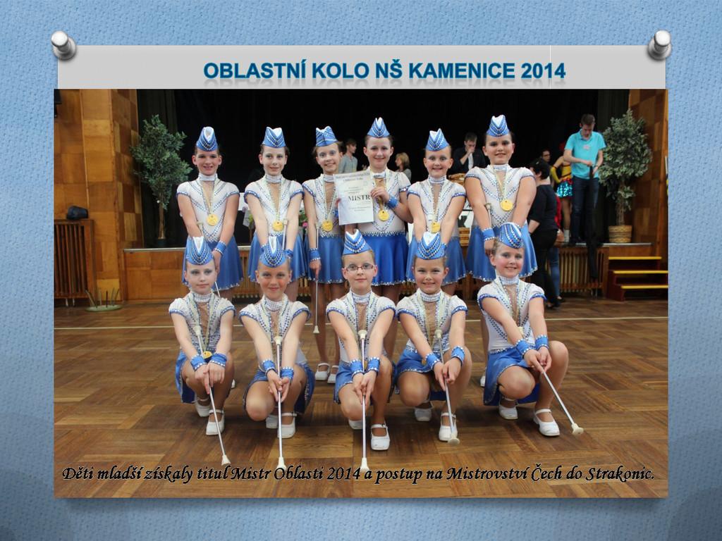 Děti mladší získaly titul Mistr Oblasti 2014 a ...