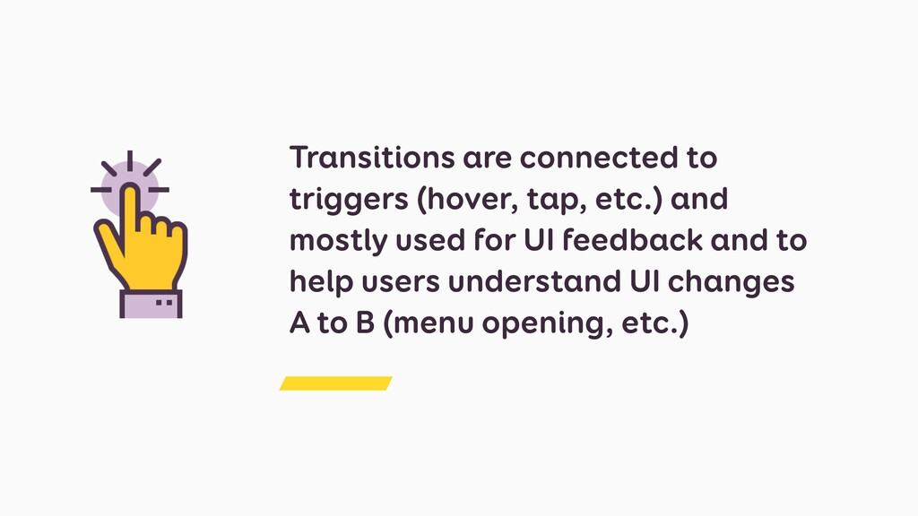 Transitions are connected to triggers (hover, t...