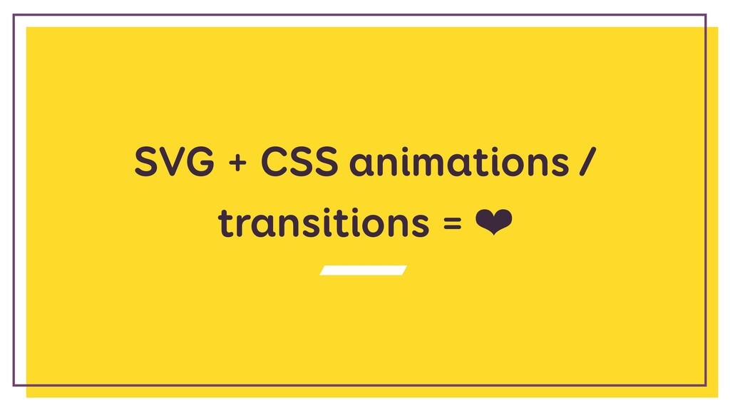 SVG + CSS animations / transitions = ❤
