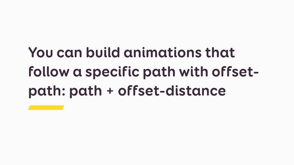 You can build animations that follow a specific...