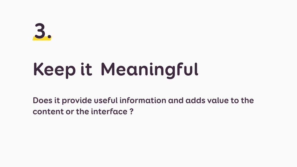 Keep it Meaningful 3. Does it provide useful in...