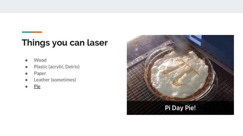 Things you can laser ● Wood ● Plastic (acrylic,...