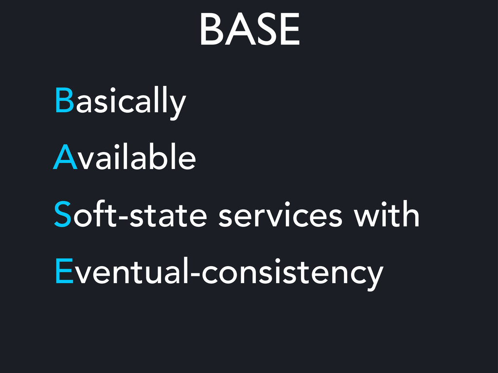 BASE Basically Available Soft-state services wi...