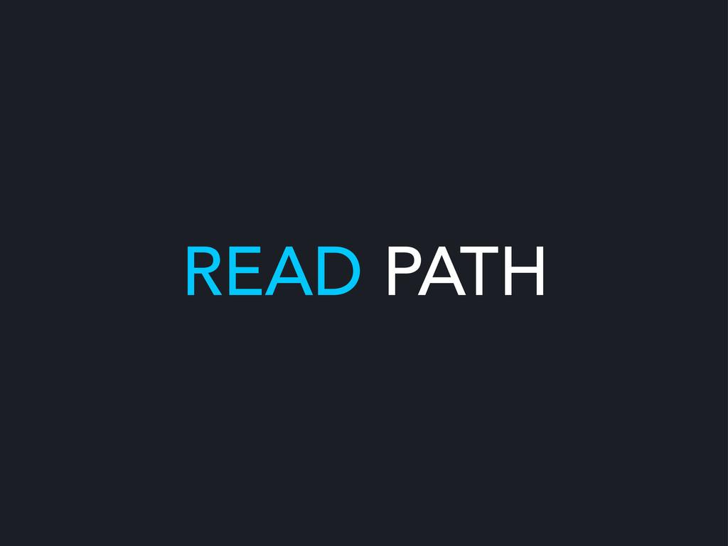 READ PATH