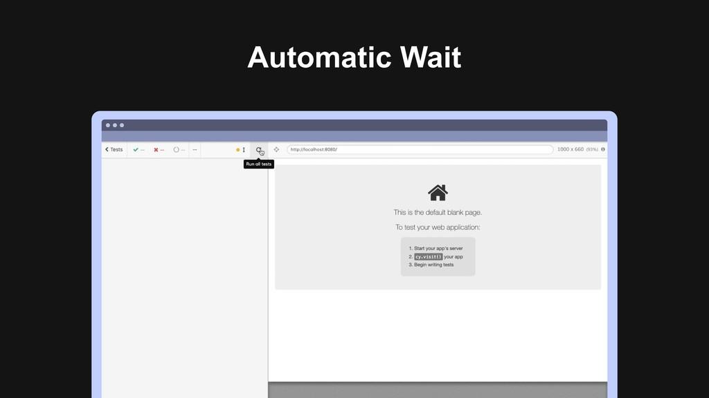 Automatic Wait Ƃ