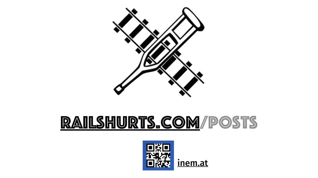 railshurts.com/posts inem.at