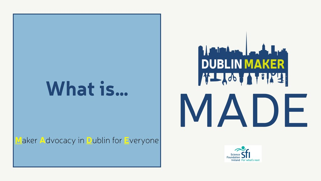What is… Maker Advocacy in Dublin for Everyone