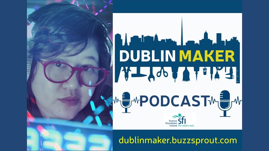 dublinmaker.buzzsprout.com