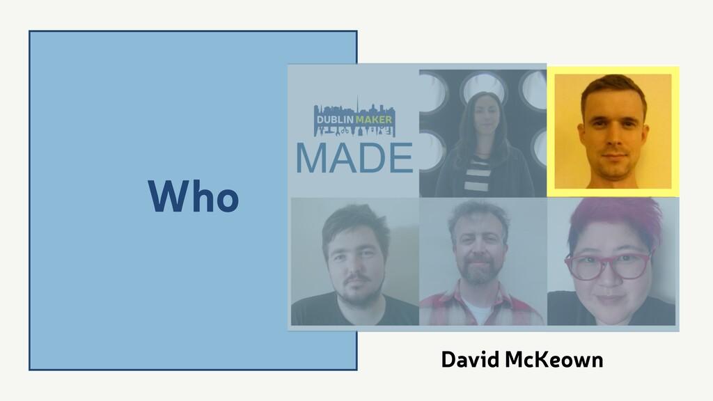 Who David McKeown