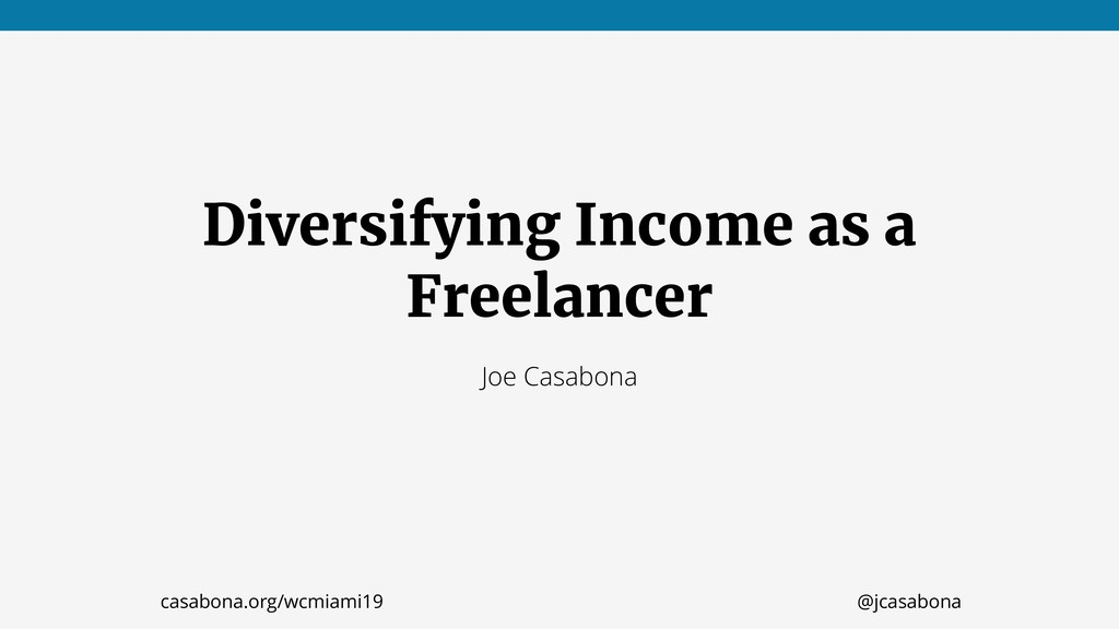 Diversifying Income as a Freelancer Joe Casabon...