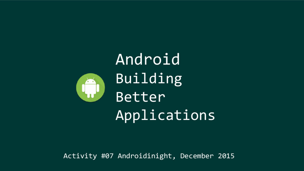Android Building Better Applications Activity #...