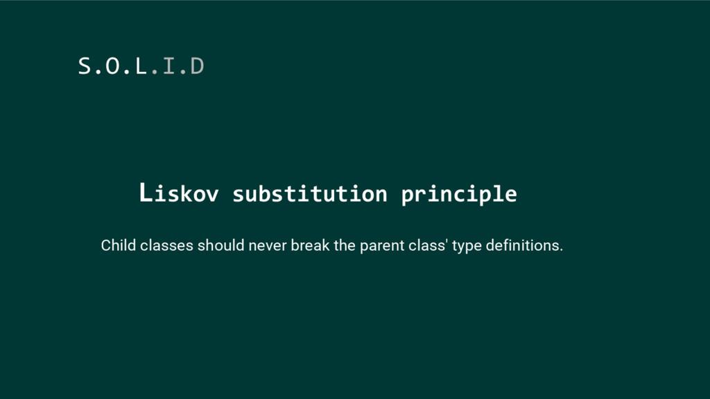 Liskov substitution principle S.O.L.I.D Child c...