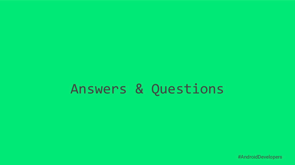 Answers & Questions #AndroidDevelopers