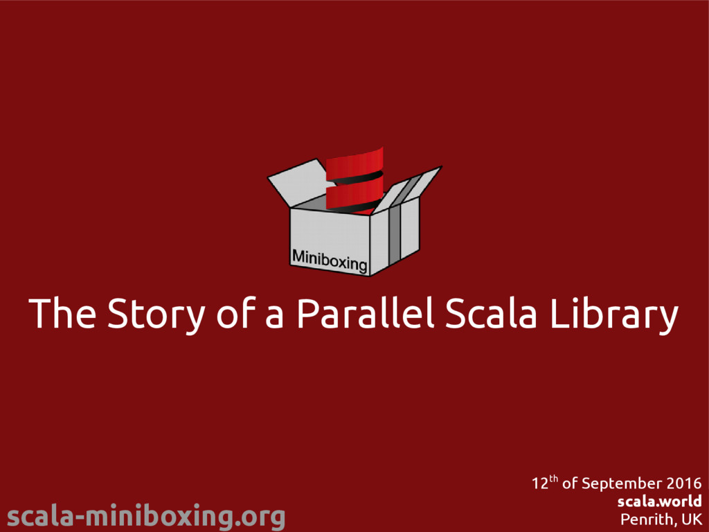 scala-miniboxing.org @miniboxing 12th of Septem...
