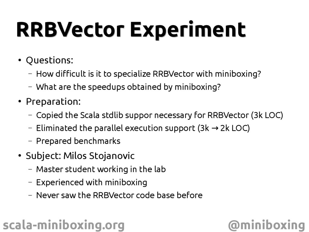 scala-miniboxing.org @miniboxing RRBVector Expe...