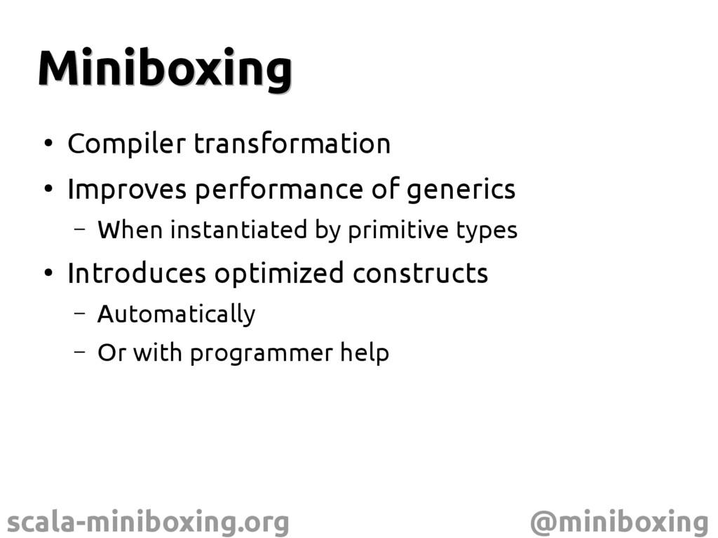 scala-miniboxing.org @miniboxing Miniboxing Min...