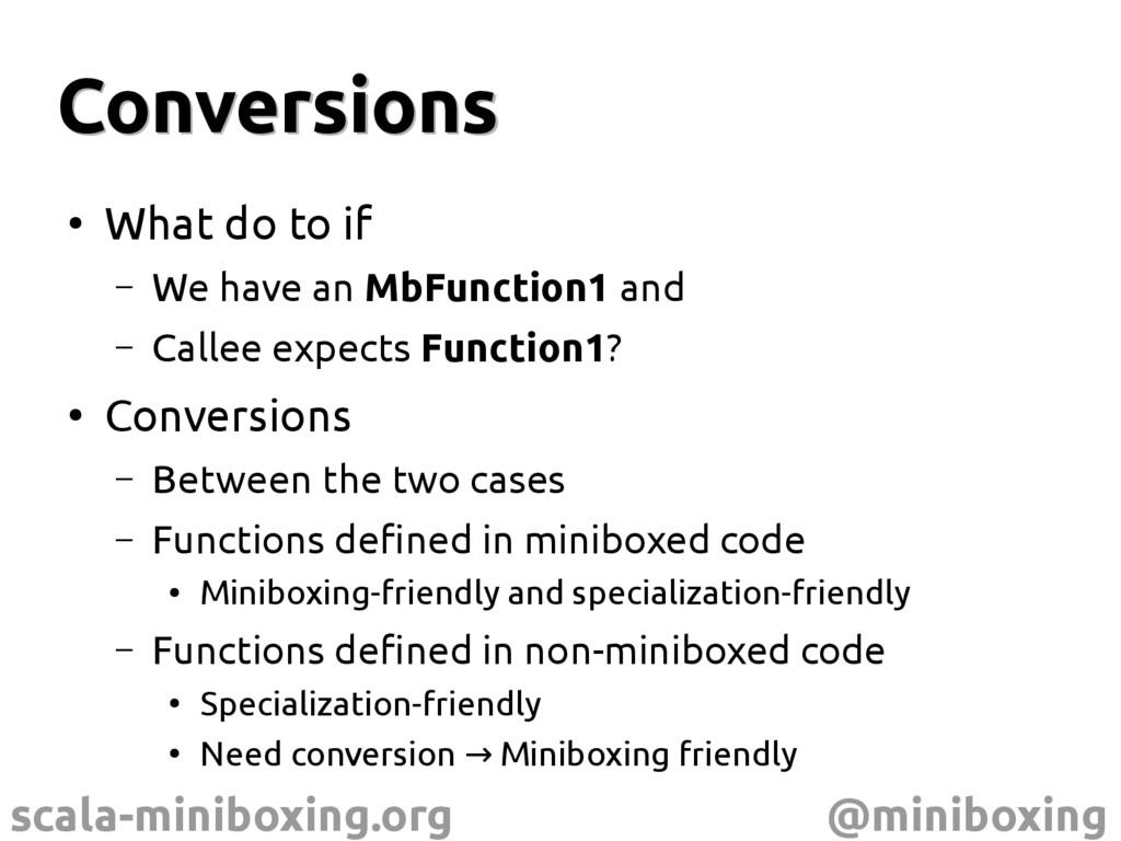 scala-miniboxing.org @miniboxing Conversions Co...