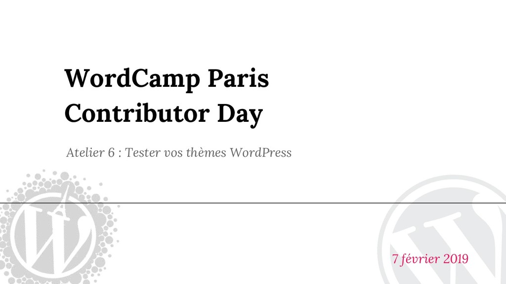 WordCamp Paris Contributor Day Atelier 6 : Test...