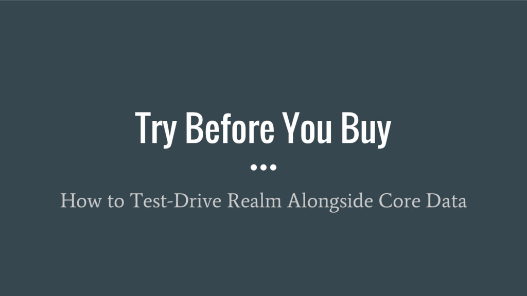 Try Before You Buy How to Test-Drive Realm Alon...