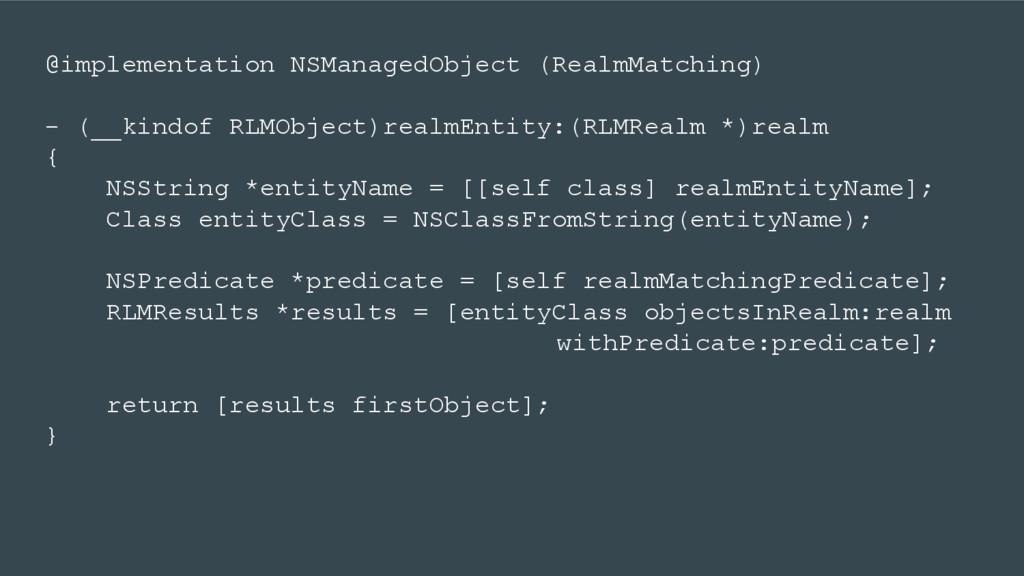 @implementation NSManagedObject (RealmMatching)...