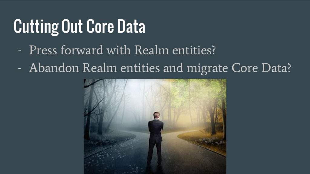 Cutting Out Core Data - Press forward with Real...