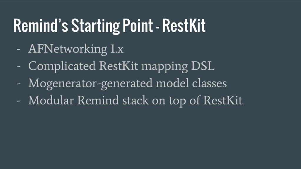 Remind's Starting Point - RestKit - AFNetworkin...