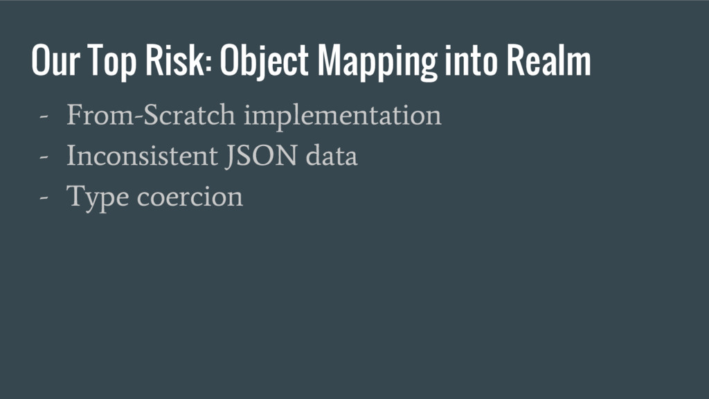 Our Top Risk: Object Mapping into Realm - From-...