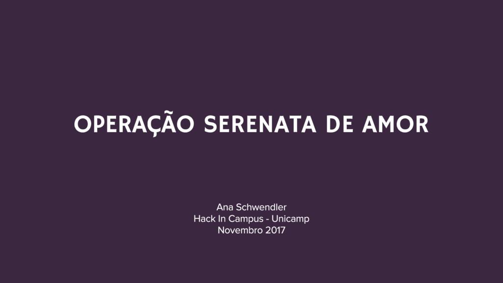 OPERAÇÃO SERENATA DE AMOR