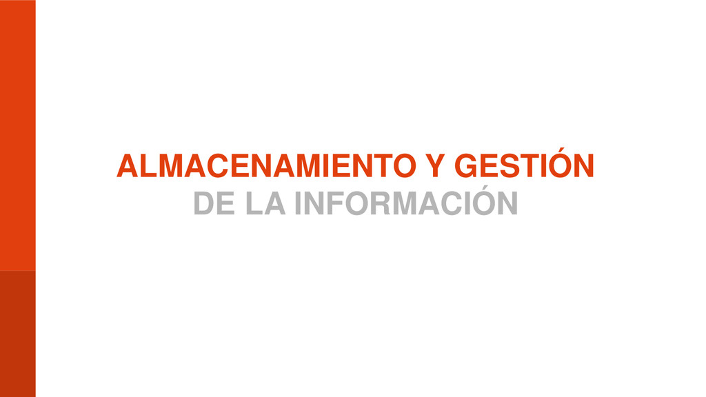 ALMACENAMIENTO Y GESTIÓN DE LA INFORMACIÓN