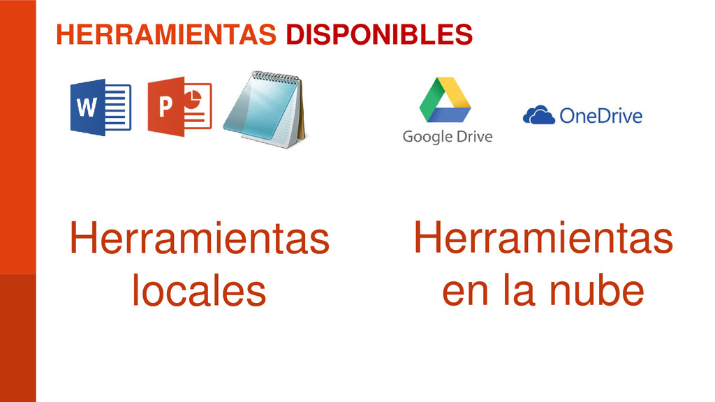 HERRAMIENTAS DISPONIBLES Herramientas locales H...