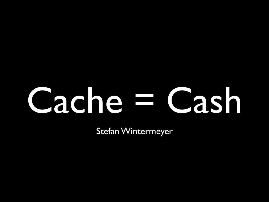 Cache = Cash Stefan Wintermeyer