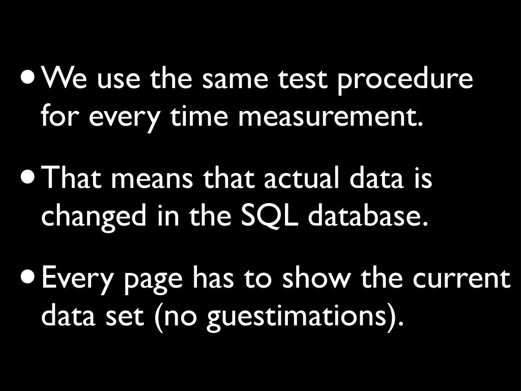 •We use the same test procedure for every time ...