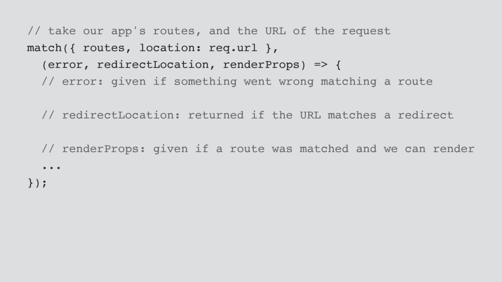 // take our app's routes, and the URL of the re...