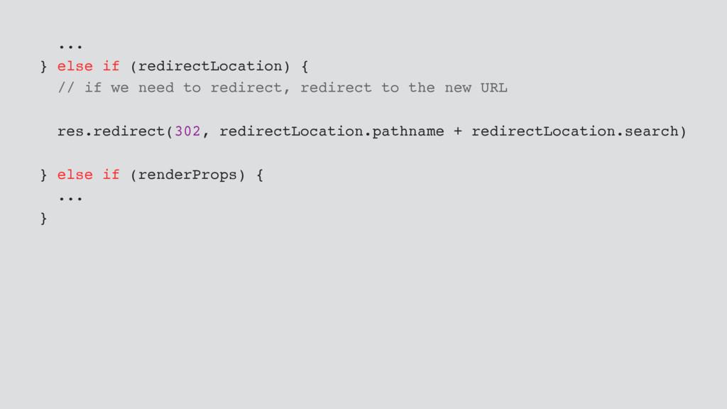 ... } else if (redirectLocation) { // if we nee...