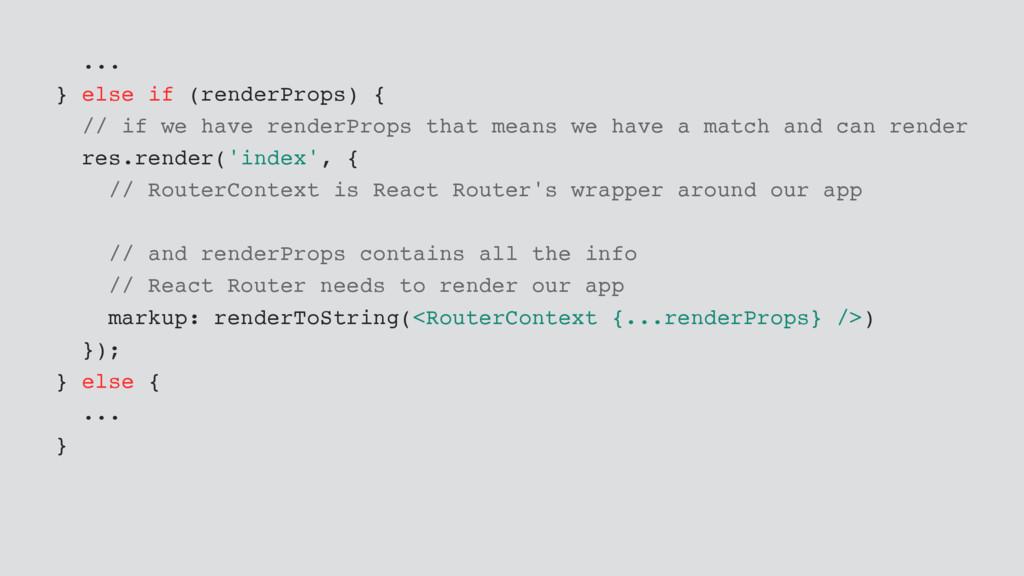 ... } else if (renderProps) { // if we have ren...
