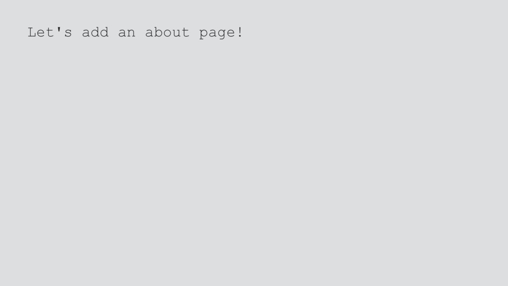 Let's add an about page!