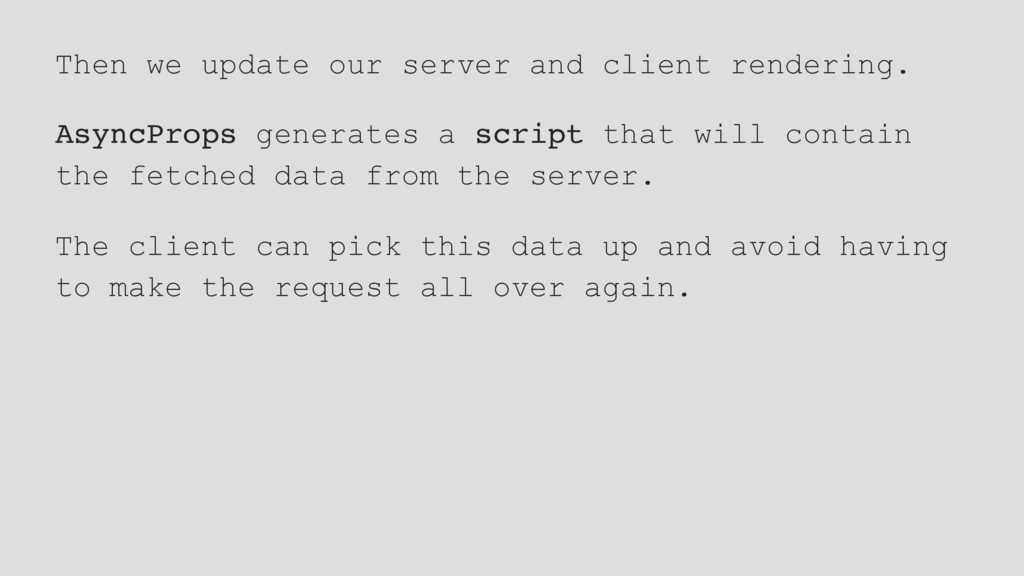 Then we update our server and client rendering....