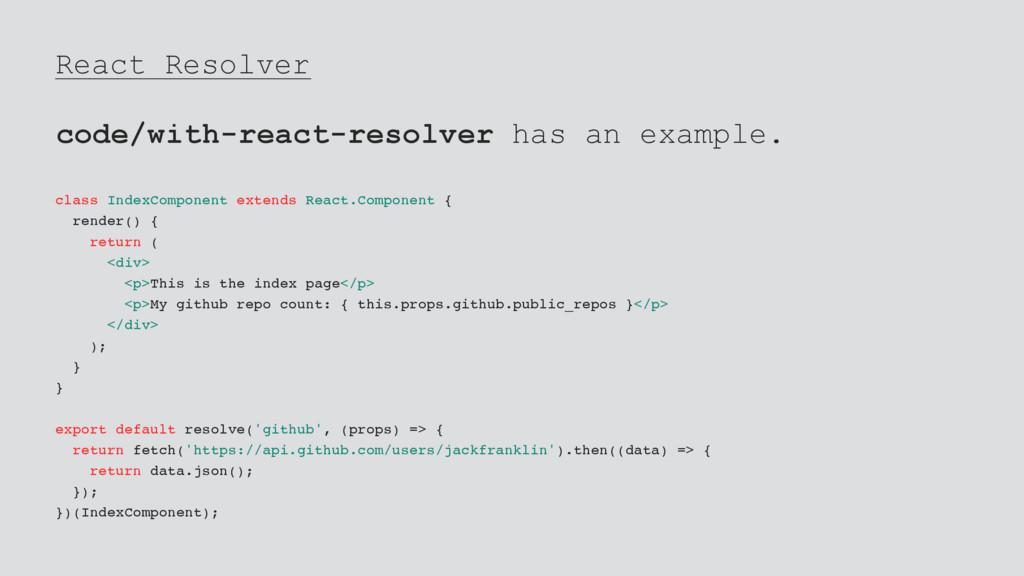 React Resolver code/with-react-resolver has an ...