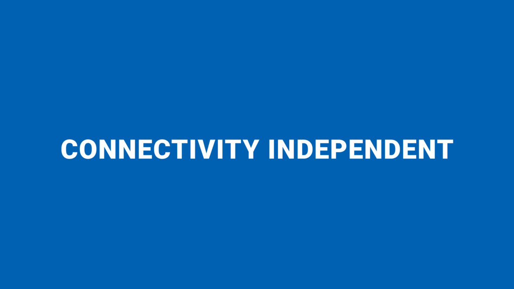 CONNECTIVITY INDEPENDENT